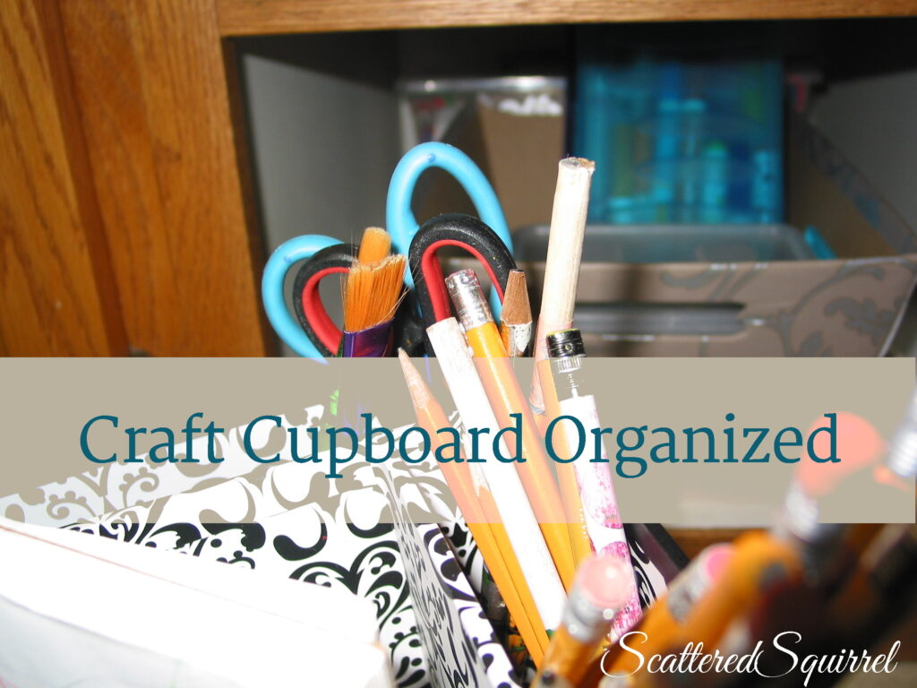 Kid's Craft Cupboard Organization by Scattered Squirrel