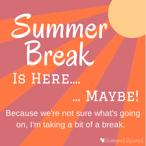 I'm taking a bit of a blogging break until we know more about what's happening with the end of our school year.