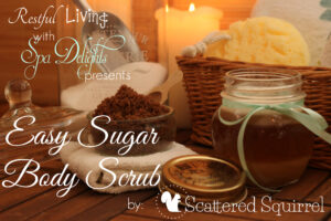 Spa Recipe Guest Post, Easy Sugar Body Scrub