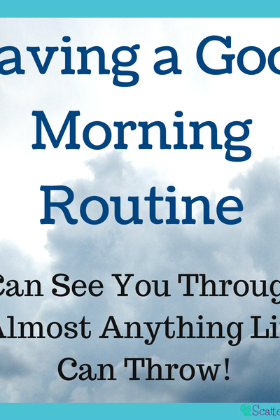 How having a morning routine helped keep us on track when 'life' happened.