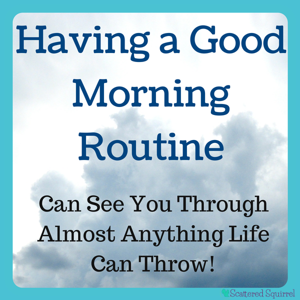 Morning Craziness: Why I'm Thankful for my Morning Routine