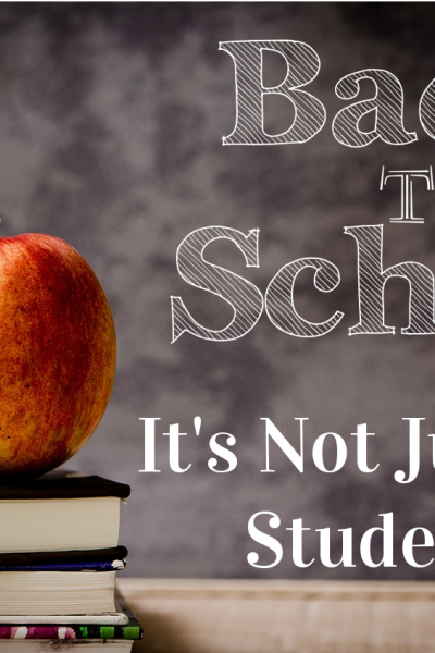 Reasons why Back to School is Not just for students.