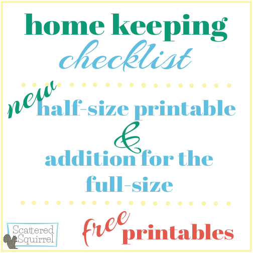 I've added a second page to my Home Keeping Checklist and made a half-size version to go with it. I hope you enjoy the New home keeping checklist printables