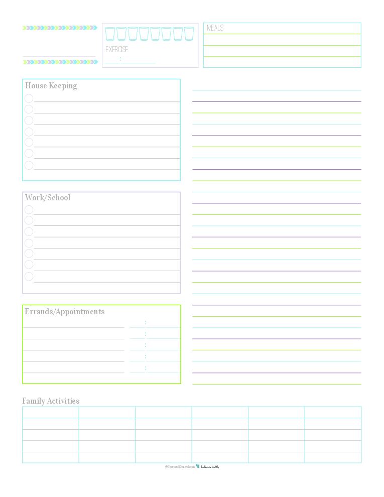 This daily planner printable is a great way to keep track of routine things you do every day. Log water consumption and exercise, plan your meals, routine housekeeping tasks, work/school to do's, errand to run appointments to keep, there is even room to jot down the activities your family is up to that day. Use the lined section on the right hand side for note, an extra to do list, a shopping list or as an agenda.