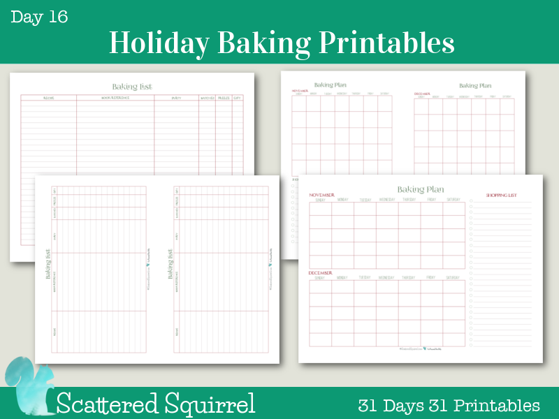 Day 16- Holiday Baking Printables- I love baking for the holidays. The more goodies the better, I use these two printables to help me keep track of what I'm making and most importantly when I'm going to be making it. Starting early and spreading it out through a few weeks means that we have a great variety, but I'm not spending three or four days in the kitchen scrambling to get everything made.