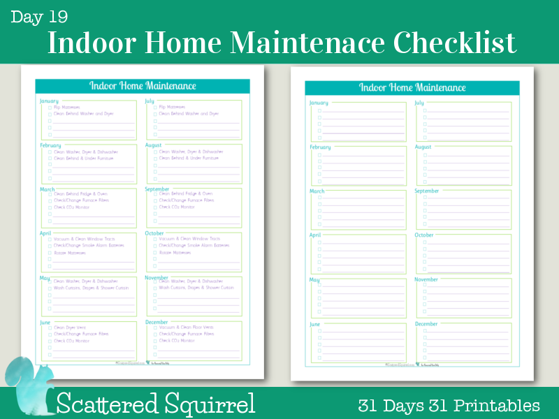 Day 19- Indoor Home Maintenance Checklists- Keep track of those monthly indoor maintenance jobs are getting done with one of these handy checklists.