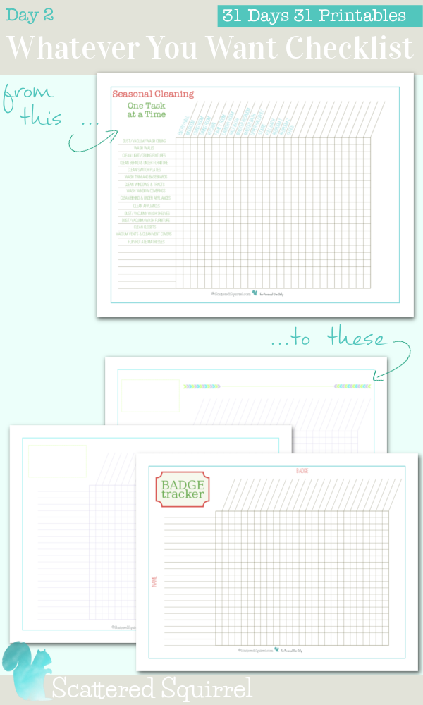 {31 Days 31 Printables} Day 2: Wahtever You Want Checklists. Use the blank check lists for anything you want, the sky is the limit. And if you, or someone you know is a scout/girl guide leader you can use the badge tracker to help you keep track or who has earned what!