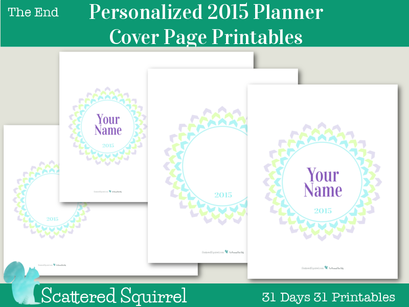2015 Personalized Planner Cover Page Printables - From now until the end of the year I'm offering to personalize these cover pages, for anyone who would like one. You have your choice of full size or half size. There is also a blank option for those who would like to pass on the personalization.