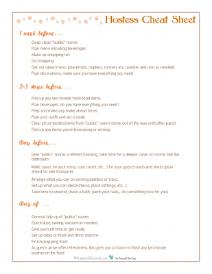 I gave the Hostess Cheat Sheet a little sprucing up in time for Thanksgiving. Use this list to stay on top of all you those to-dos that come up whenever we plan a get together.