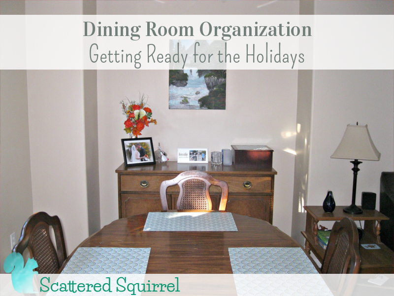 Dining Room Oganization Getting Ready for the Holidays: A little decluttering and a little reorganizing and our dining room is ready for the holidays,