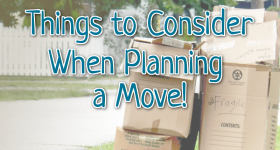 Planning a move can be a lot of work, but it can also help ease your mind if you know what things to take into consideration before you move.