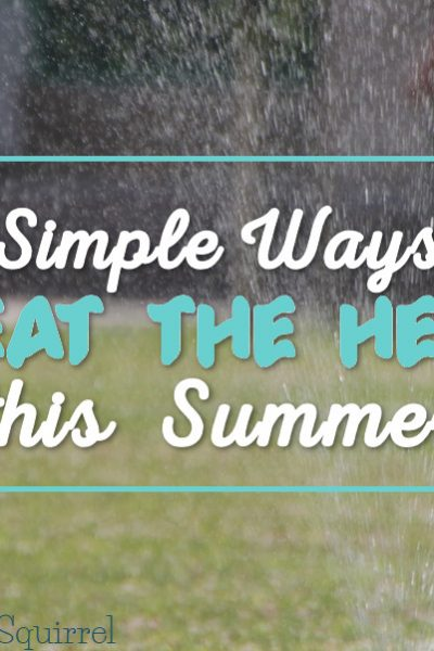 Ten simple ways to beat the summer heat