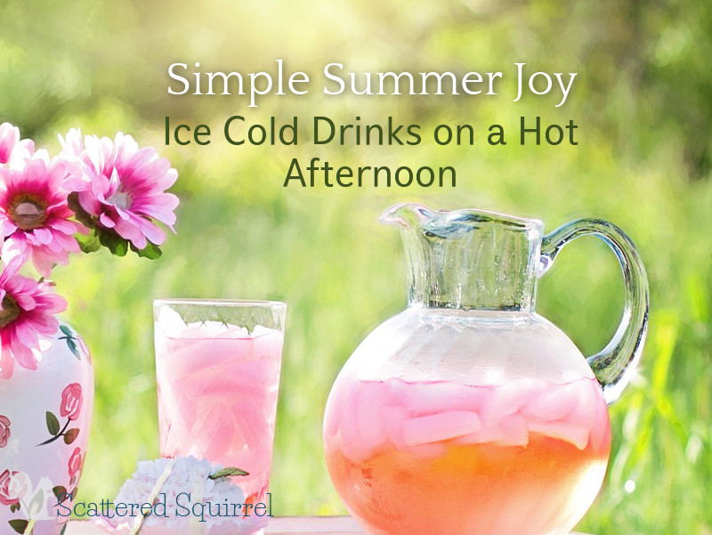 Nothing tastes better than ice-cold drink on a hot summer afternoon - it's the simple things.