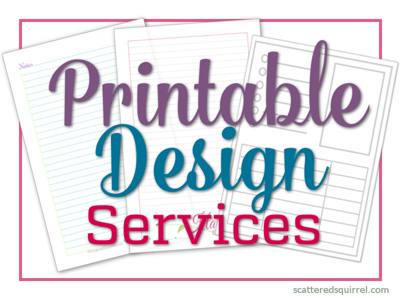 Printable Design Services are a new feature I've added to the site. Whether you're looking to customize some of the existing printables to better suit you, or you're looking for something designed totally to your specifications I've got an option that will work for you.