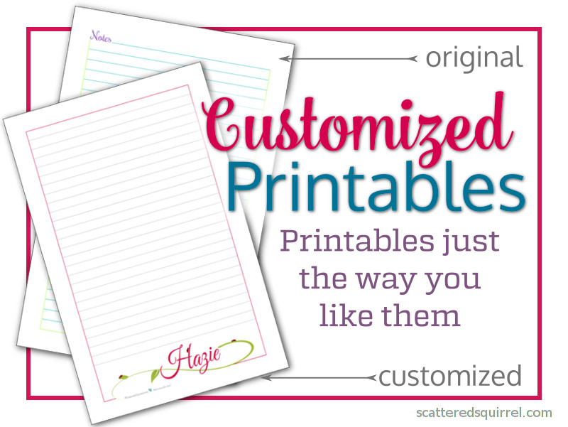 Customized Printables - Printables just the way you like them