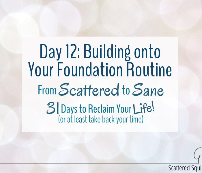 Building Onto Your Foundation Routine
