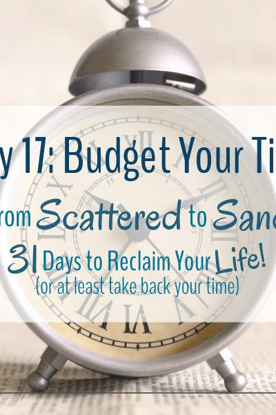 Budgeting our time is a great way to reclaim our lives!