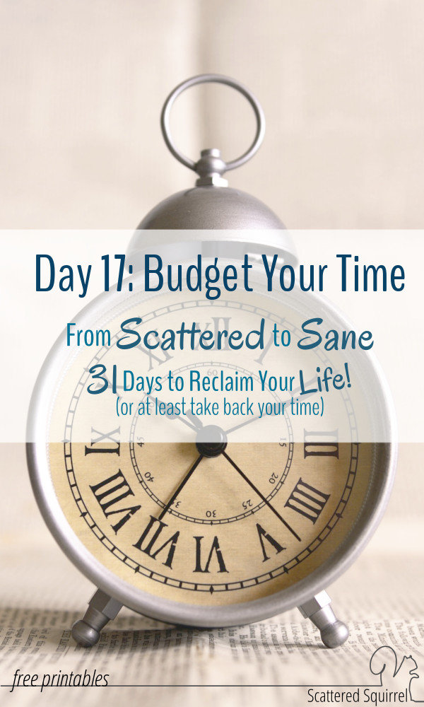 Budget your time so you can focus on the things that matter to you most.