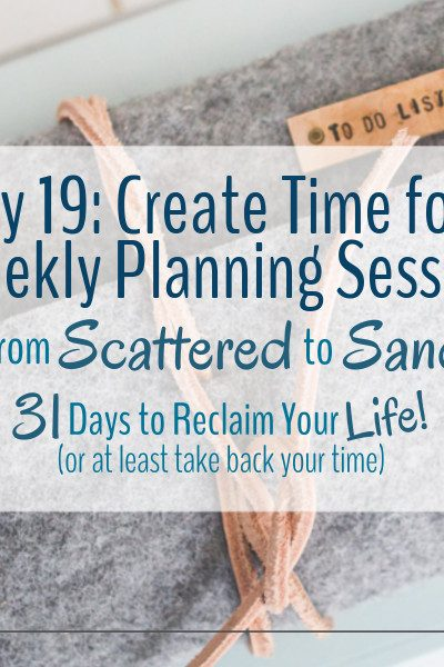 A weekly planning session is a great way to take back your time.