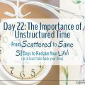Unstructured time is a MUST have when we're trying to take back our time.