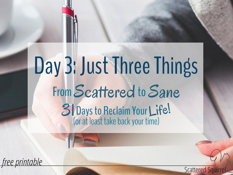 Choosing just three tasks to worry about it is a great way to set yourself up for success