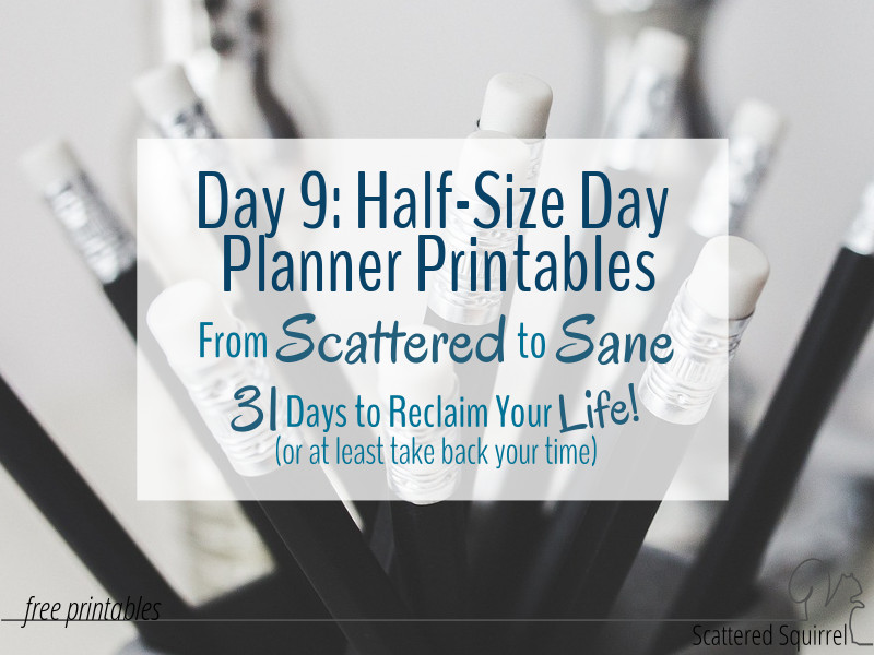 Some new half-size day planner printables to help you plan your day