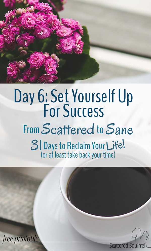 Find ways to support your new routine so that you set yourself up for success right from the start