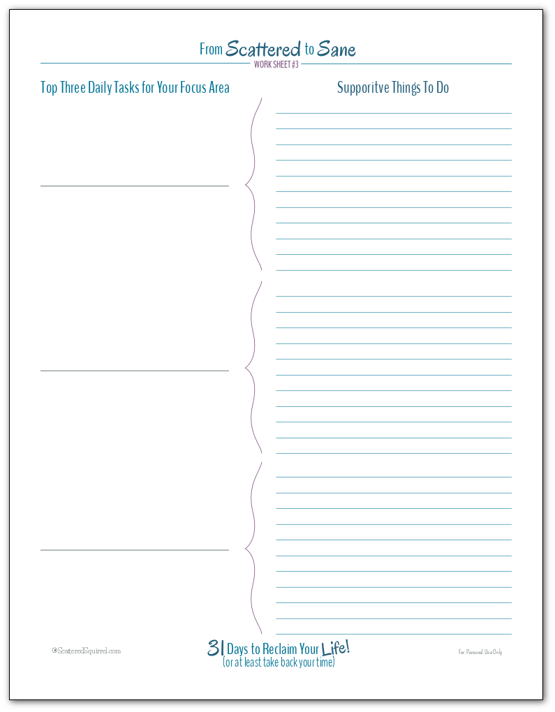 Create a list of ideas of things you could do to help support your three daily tasks. The idea is that these things will help you set yourself up for success