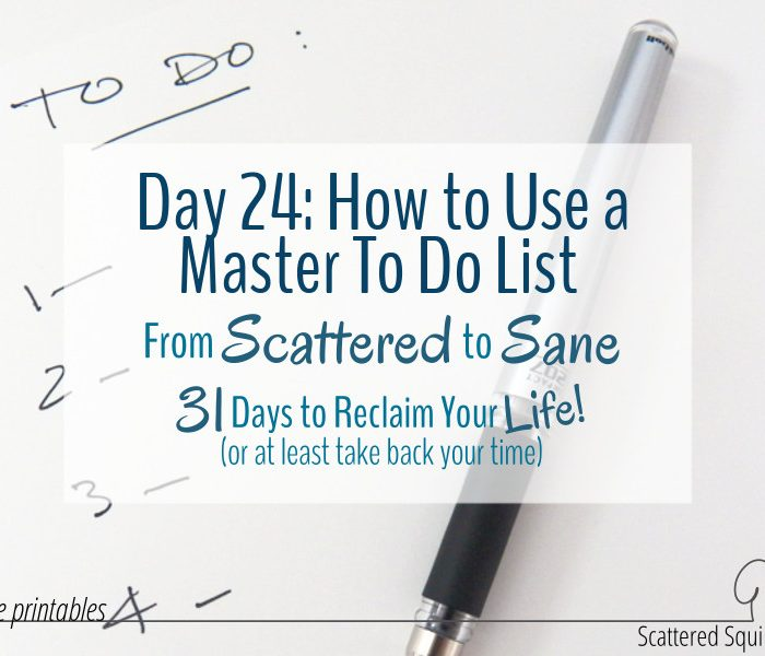 How to Use a Master To Do List to Tame a Scattered Brain
