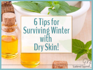 Six Tips for Surviving Winter with Dry Skin