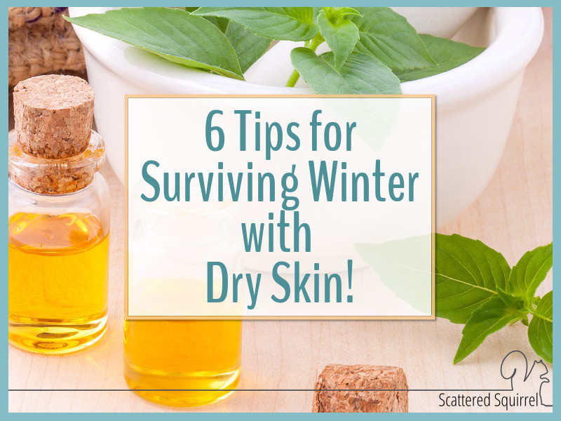 Winter can be a really hard time of year when you have dry skin. Here are 6 tips to help combat the condition!