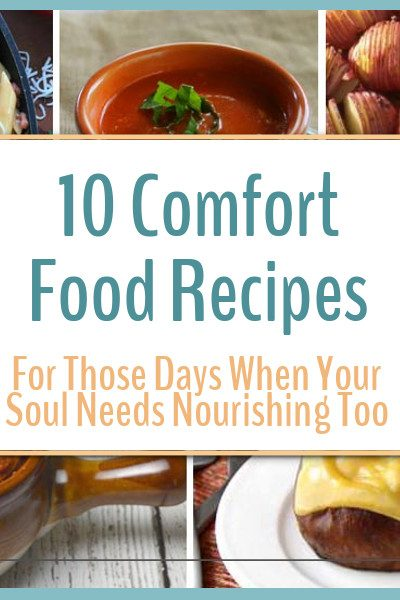 Fuel your body and feed your soul with this collection of 10 comfort food recipes.