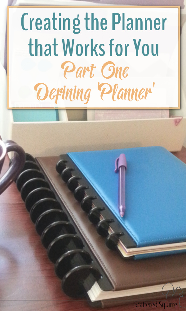 Before you can create the Planner that works for you, you need to take a little to understand what the term planner really means.