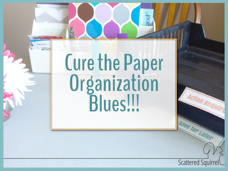 Cure the Paper Organization Blues Once and For All!
