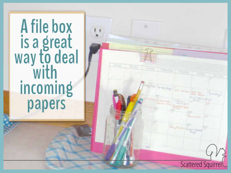 File boxes can be a great way to organize papers as they come into the home.