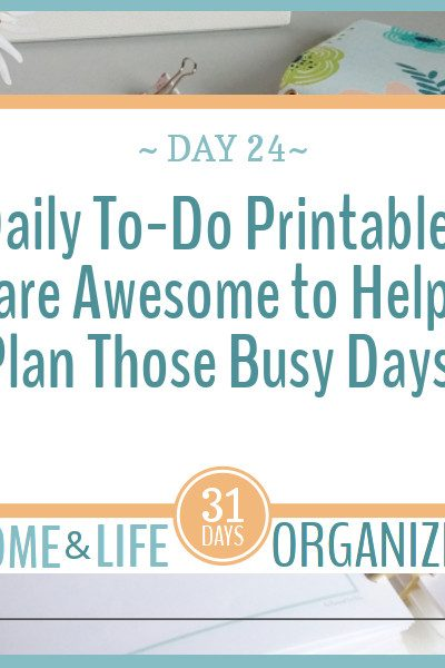 Daily To-Do Printables are great tools for helping tackle those busy days.