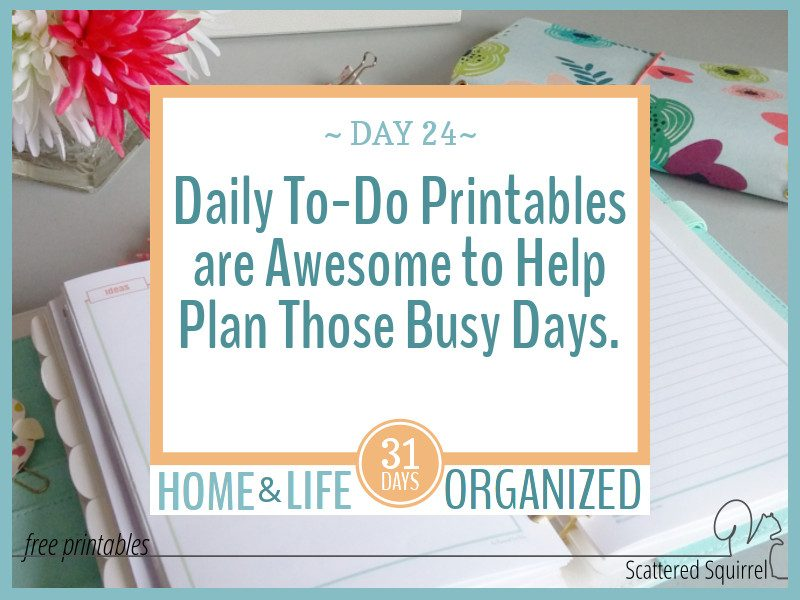 Daily To-Do Printables are Awesome for Helping You Plan Those Busy Days