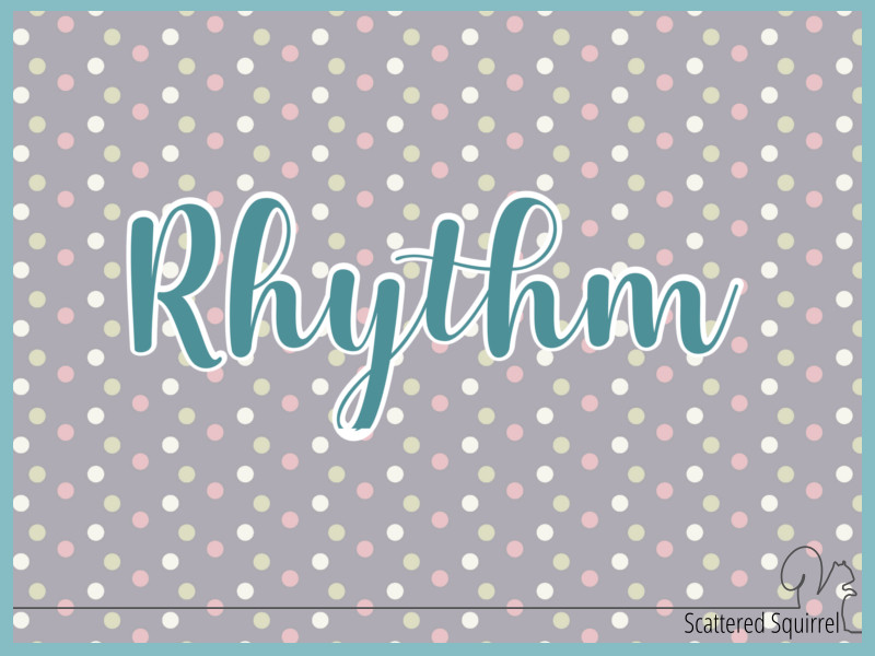 My 2017 Word of the Year is Rhythm