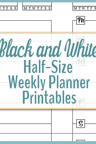 Black and White Half-Size Weekly Planners are ready for you to download now.