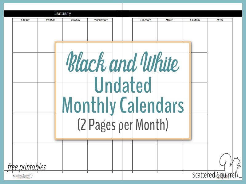 These undated black and white calendars feature two pages per month leaving lots of room for planning.