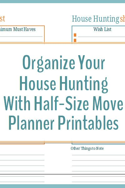 Organize your house hunting with these half-size move planner printables