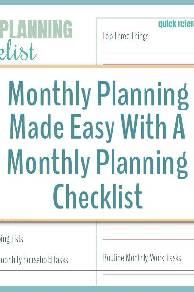 Make monthly planning easy with this monthly planning checklist.
