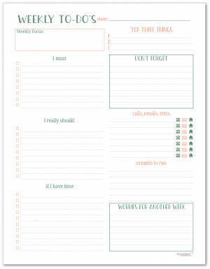 Use the weekly to-do planning page to organize your to-do list each week. Keep track of errands, appointments and the important tasks you want to get done each week.