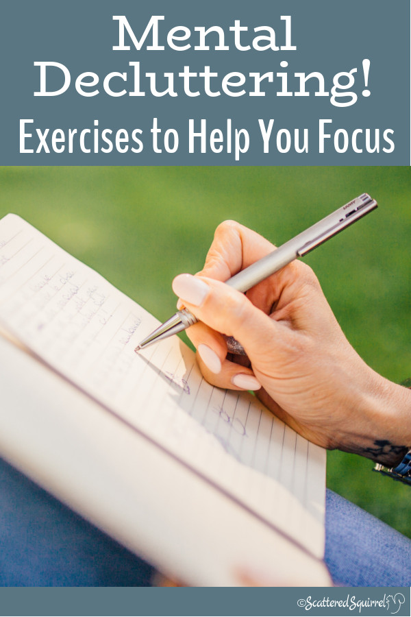 Do you ever feel like you're moving through a fog? Or you just can't seem to focus? It might be time for mental decluttering. Clear away the brain fog with these exercises to help you focus on what's really important to you.