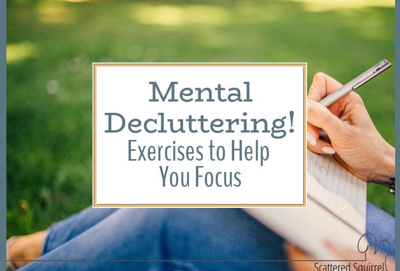 There are time we all need a mental declutter. Clear your head with these exercises to help you focus.