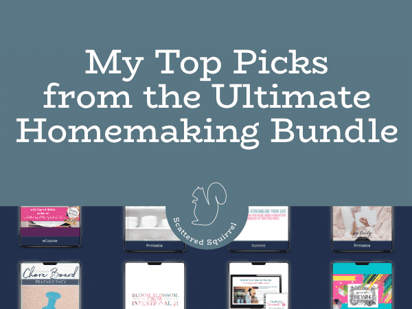 My top picks from the Ultimate Homemaking Bundles
