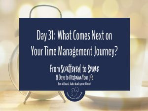 The From Scattered to Sane series has come to an end, so what comes next for you on your time management journey?