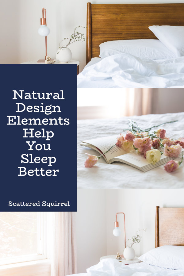 Natural design elements can be a great way to help you sleep better.