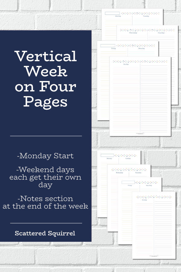 The vertical week on four pages layout offers lots of room for planning your week. Great for those who need or like to have extra planning room.
