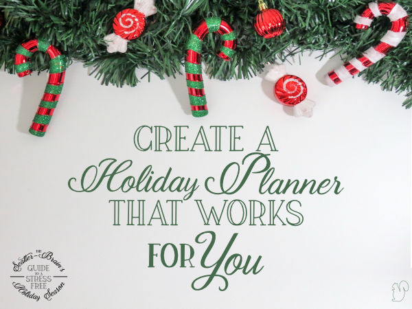 Create a holiday planner that works for you to help reduce the stress of the holiday season.